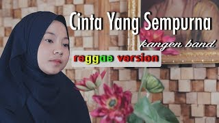 Cinta yang sempurna - kangen band - reggae version Directed : afandi geranium Artist : Jovita aurel Arranger : bery karisma Team property : faisol & hendy.