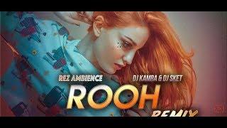 ROOH Remix DJ Kamra  DJ SKET TEJ GILL Latest Punjabi Song 2019 Tere Bina Je