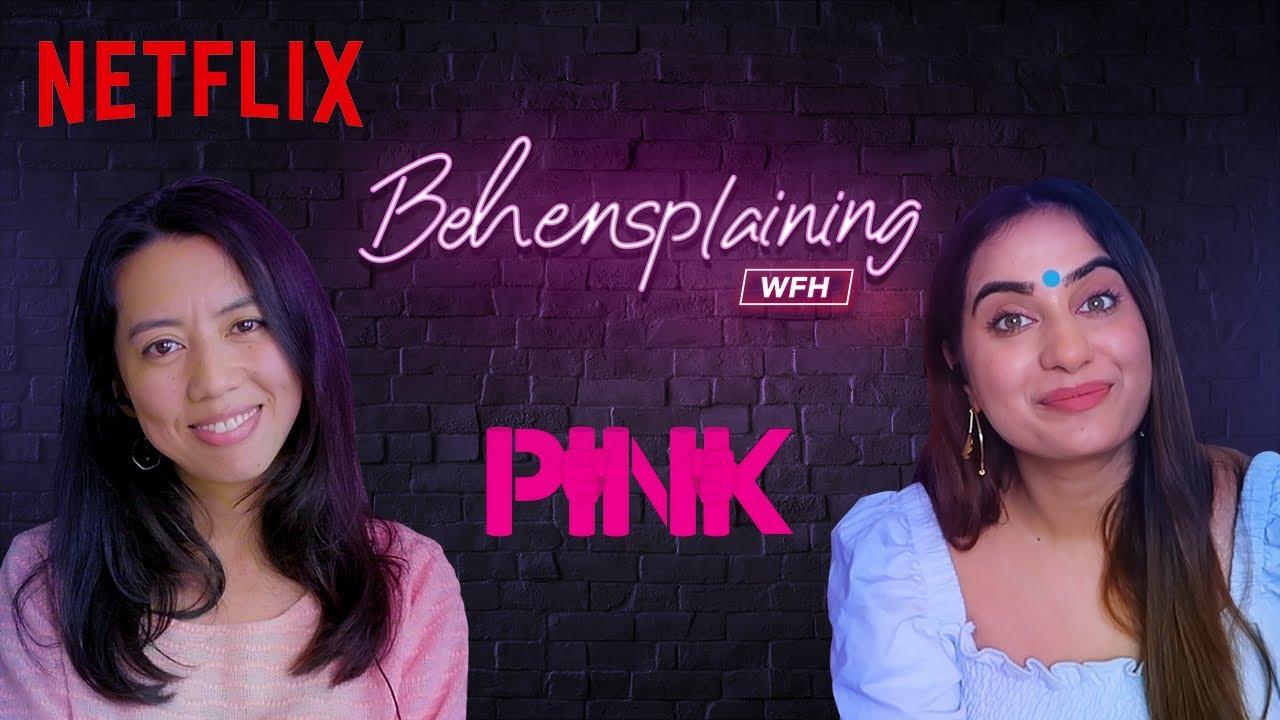 Behensplaining | @Kusha Kapila & Merenla Imsong review Pink | Netflix India