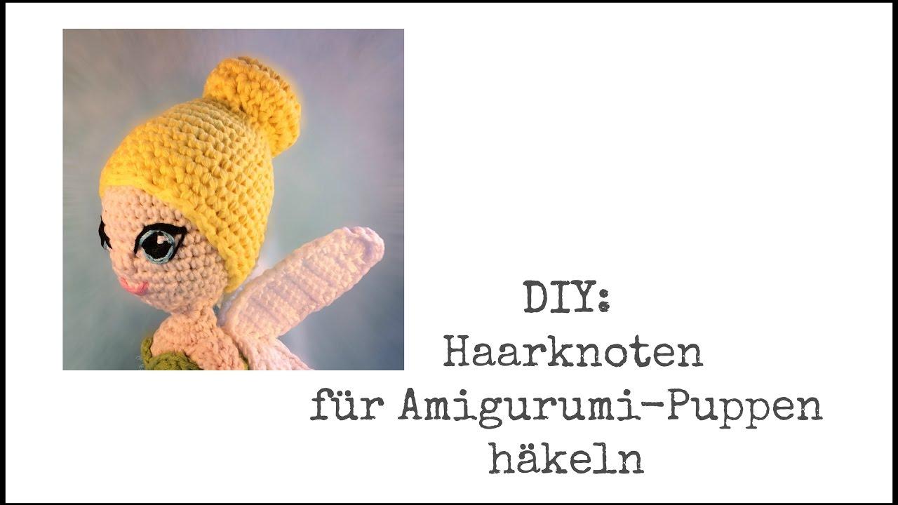 Diy Haarknoten Für Amigurumi Puppe Häkeln Youtube