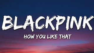 Download BLACKPINK - How You Like That (Lyrics)