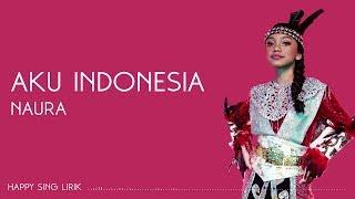 Naura -  Aku Indonesia (Lirik)