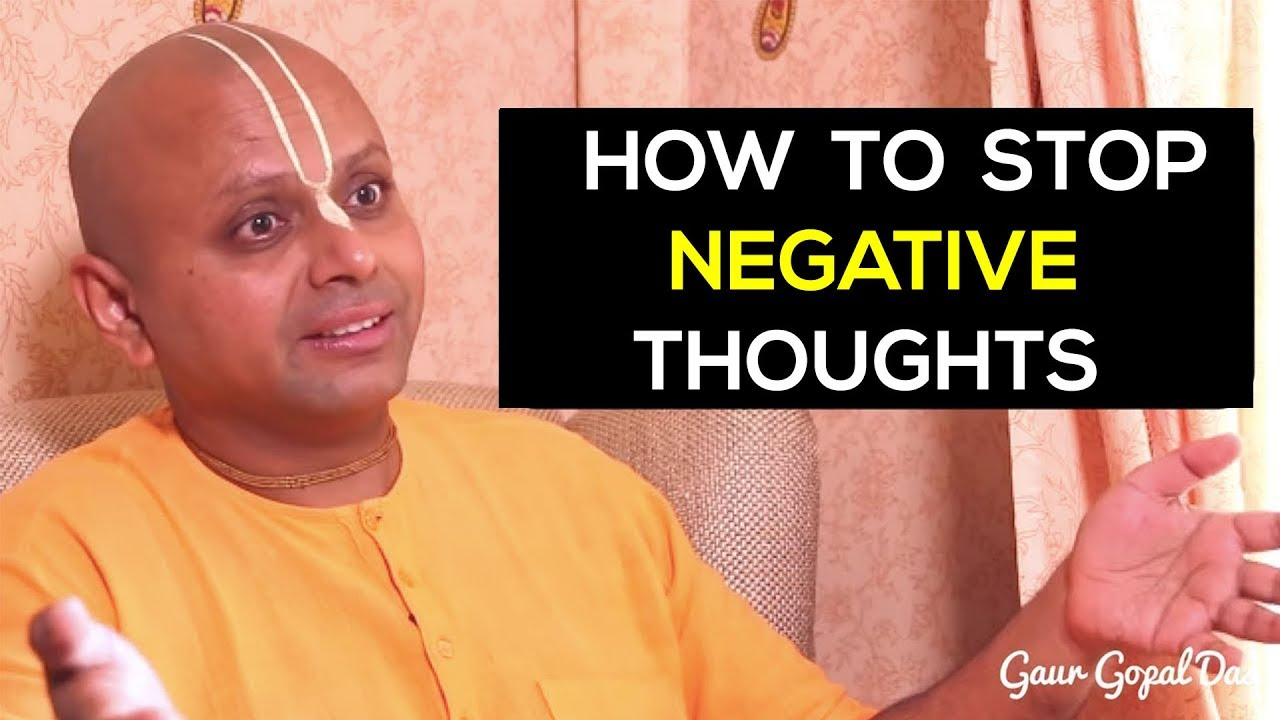 How to Stop Negative Thoughts By Gaur Gopal Das