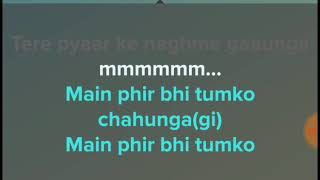 mein phir bhi tumko chaunga karaoke || phir bhi tumko chahunga background music track karaoke