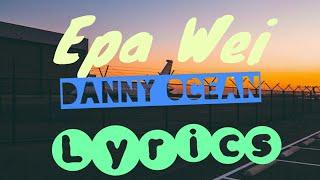 Danny Ocean Epa Wei Lyrics.mp3