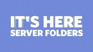 📂 Discord 📂 Now Has 📂 Server Folders 📂