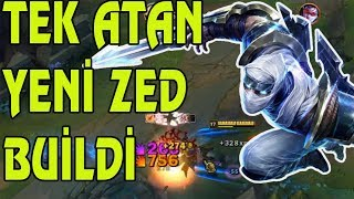 Zedin Efsane Tek Atan Yeni Buildi - League of Legends Zed