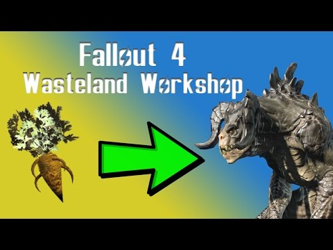 Fallout 4 | Wasteland Workshop | Turn Carrots Into Deathclaws!