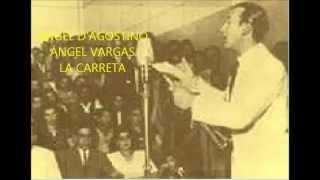 ÁNGEL D'AGOSTINO -  ÁNGEL VARGAS -  LA CARRETA  - TANGO