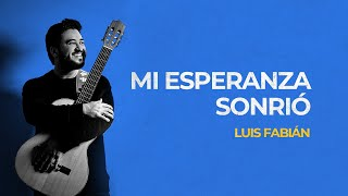 LUISFA - MI ESPERANZA SONRIÓ - VIDEOCLIP OFICIAL HD