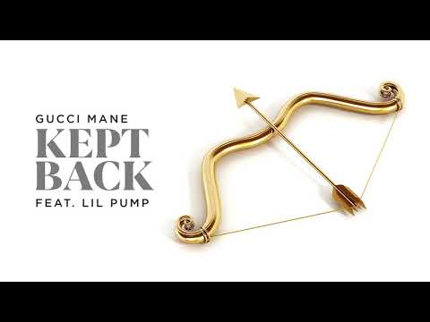 Gucci Mane – Kept Back feat. Lil Pump [Official Audio]