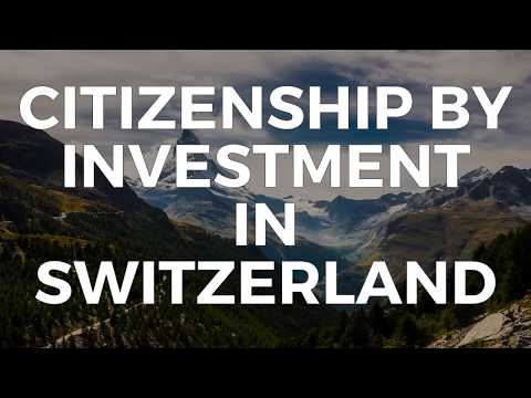 CITIZENSHIP BY INVESTMENT IN SWITZERLAND