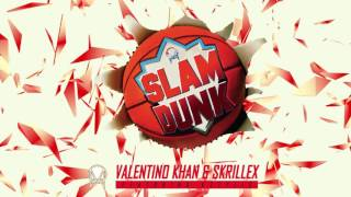 Valentino Khan & Skrillex - Slam Dunk (feat. Kstylis)