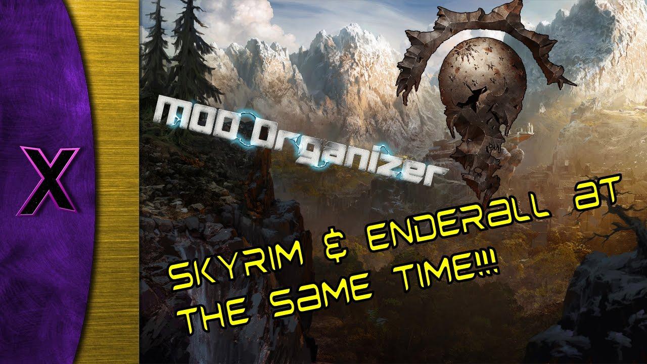 Enderal & Skyrim at the same time! Mod Organizer