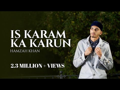 Is Karam Ka Karun Shukar Kaise Ada | Hamzah Khan | Official Video 2018