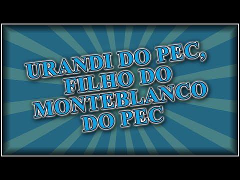 URANDI DO PEC, FILHO DO MONTEBLANCO DO PEC