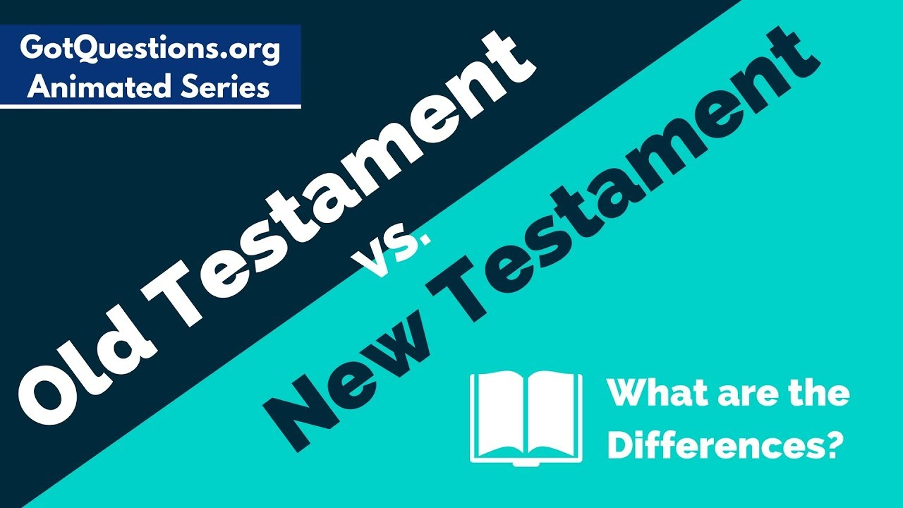 old testament vs new testament what are the differences youtube