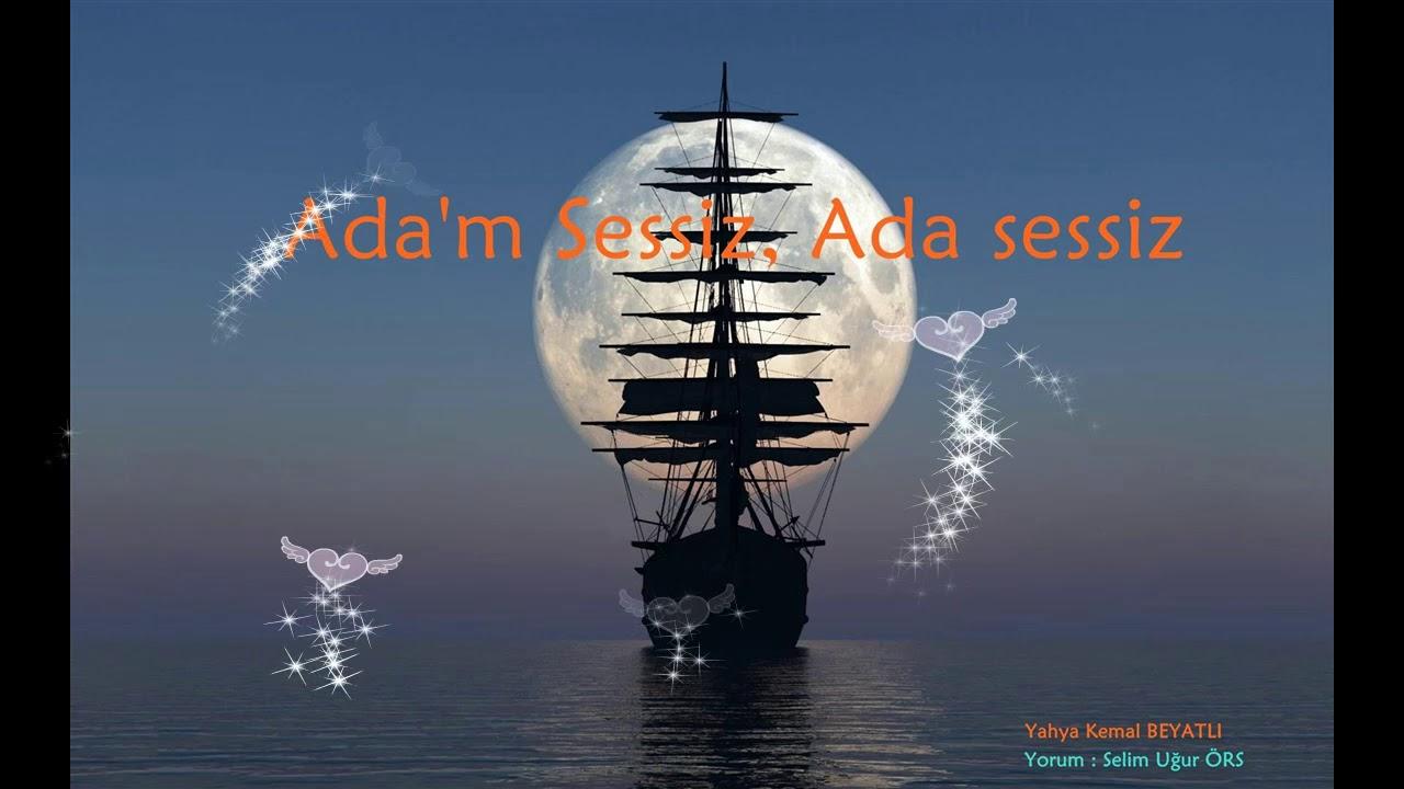 Meçhule Giden Bir Gemi Kalkar Bu Limandan Adam Sessiz Ada Sessiz