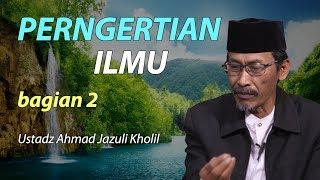 Video Pengertian Ilmu dalam kitab Ihya Ulumuddin bagian 2 - Ustadz Jazuli Kholil download MP3, 3GP, MP4, WEBM, AVI, FLV Juni 2018