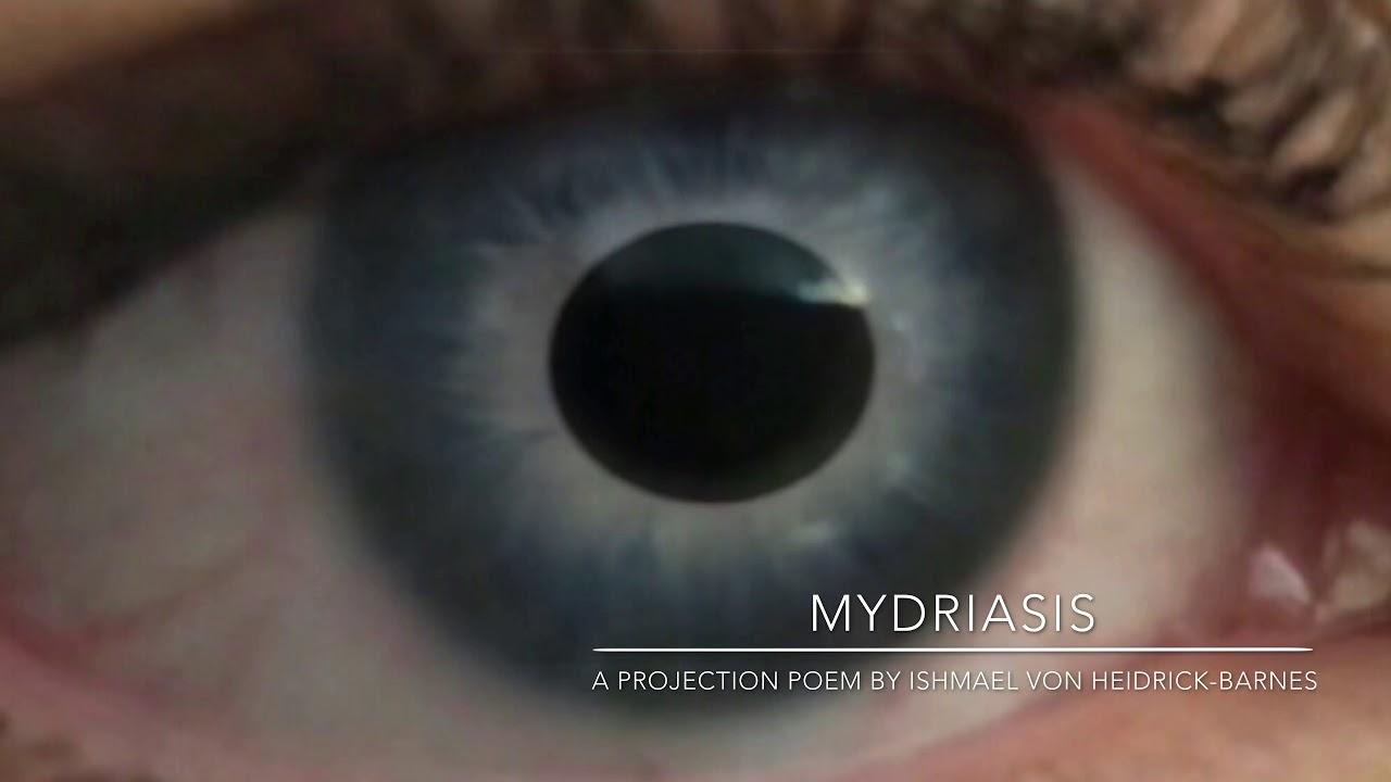 MYDRIASIS:  A Projection Poem by Ishmael von Heidrick-Barnes