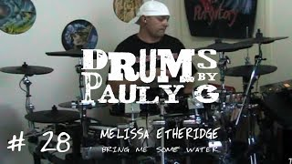 Melissa Etheridge - Bring Me Some Water (Drum cover)