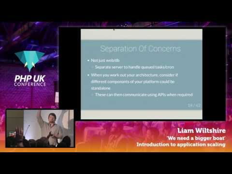 PHP UK Conference 2017 - Liam Wiltshire - Introduction to application scaling