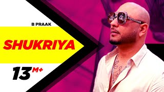 Shukriya B Praak Free MP3 Song Download 320 Kbps