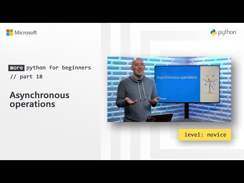 Asynchronous Operations | More Python For Beginners [18 Of 20]