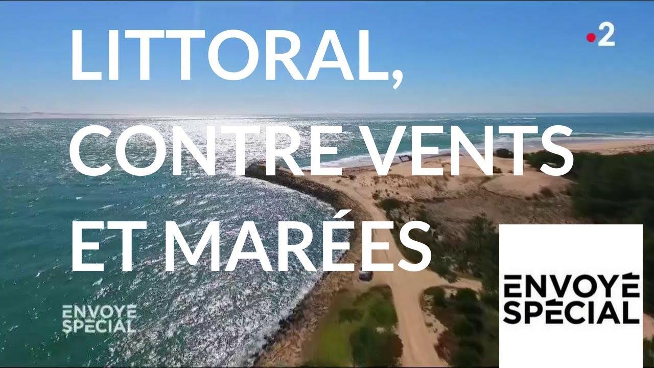 Envoyé spécial. Littoral, contre vents et marées -14 juin 2018 (France 2)