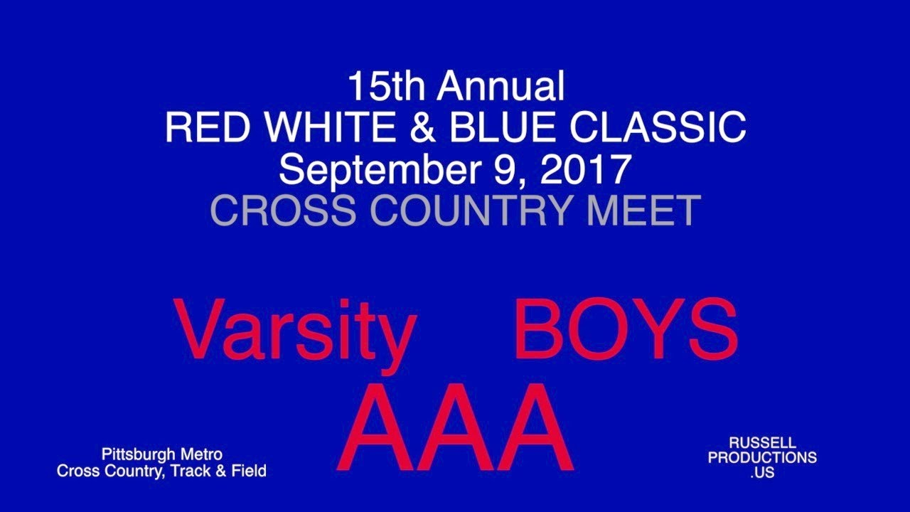 Red White Blue Invite 2017 Boys Varsity Aaa Russell Youtube