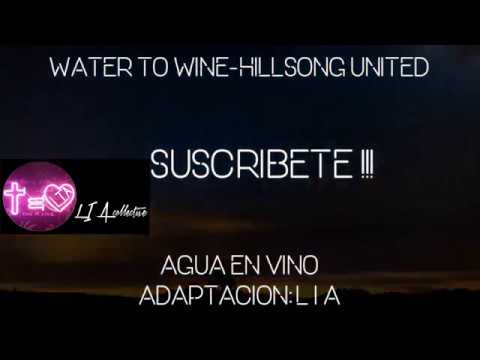 WATER TO WINE - HILLSONG UNITED (KARAOKE- instrumental) // AGUA EN VINO - LIA collective