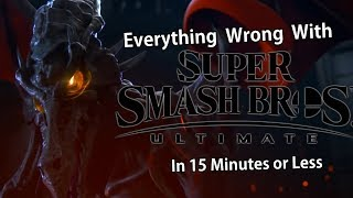 Everything Wrong With Super Smash Bros. Ultimate In 15 Minutes or Less