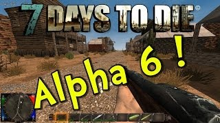 Let's Play 7 Days to Die | E18 | Alpha 6 Update! (Gameplay / Playthrough)