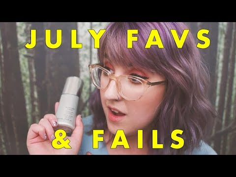 JULY FAVORITES AND FAILS