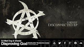 Download DJ Mad Dog & Unexist - Disproving God (Destructive Tendencies remix) (Traxtorm Records - TRAX 0138) MP3 song and Music Video