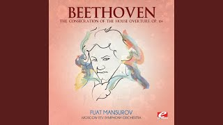 The Consecration of the House Overture, Op. 124