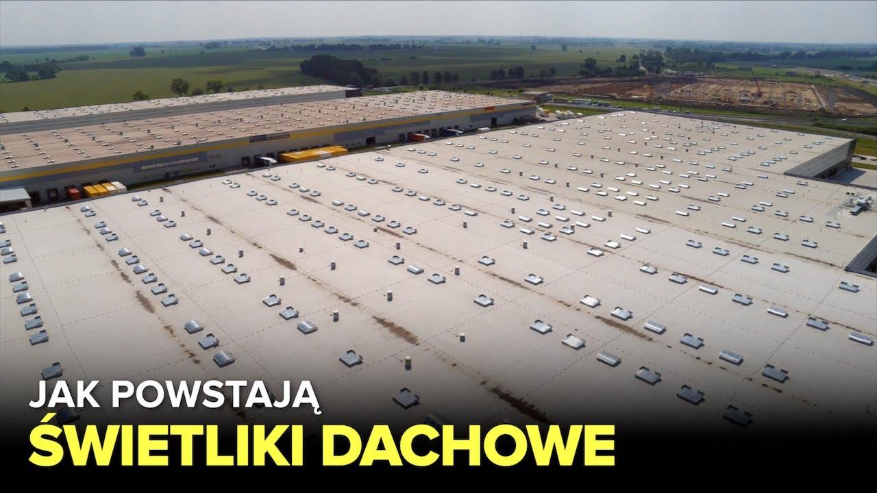Jak powstają ŚWIETLIKI DACHOWE? - Fabryki w Polsce
