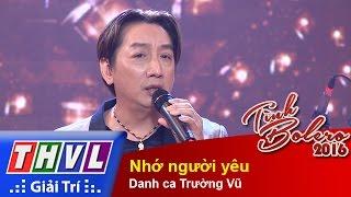 THVL | Tình Bolero 2016 - Tập 11: Nhớ người yêu - Danh ca Trường Vũ