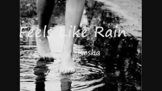 Feels LIke Rain - Kesha + Lyrics
