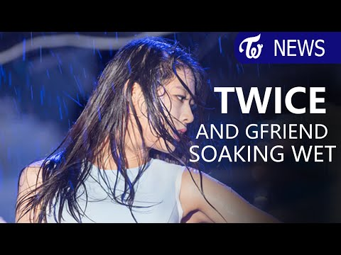 KPOP GIRL GROUPS G-FRIEND AND TWICE SOAKED