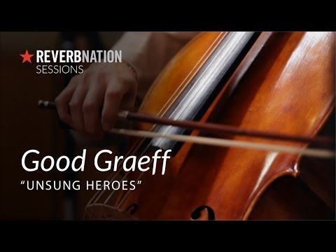 ReverbNation Sessions | Good Graeff | Unsung Heroes