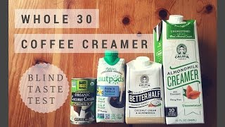 Whole 30 Coffee Creamer Taste Test
