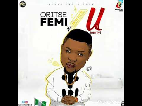 New music: Oritse femi - U (unity)