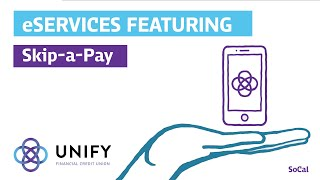 eServices features Skip-a-Pay     UNIFY Financial Credit Union