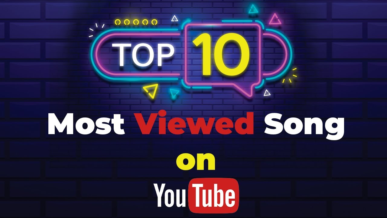 10 Most Viewed Songs on YouTuBe (Updated 2021 Q1)