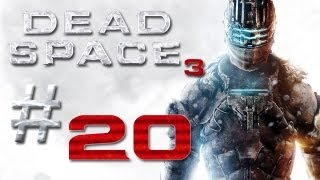Dead Space 3 Gameplay #20 - Let
