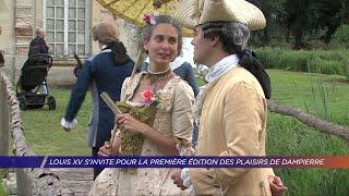 Yvelines | Louis XV s'invite pour la première édition des Plaisirs de Dampierre