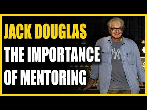 Jack Douglas Interview - The Importance of Mentoring  - Warren Huart: Produce Like A Pro
