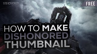 "Thumbnail Design For Game ""DISHONORED""!"