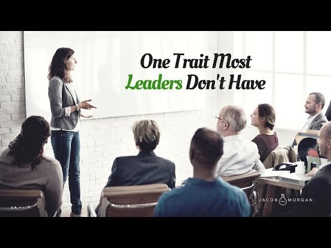 One Trait Most Leaders Don't Have - Jacob Morgan
